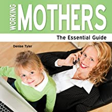Working Mothers - The Essential Guide