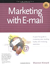 Marketing With E-Mail: A Spam-Free Guide to Increasing Sales, Building Loyalty, and Increasing Awareness