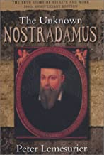 Unknown Nostradamus: The True Story of His Life and Work