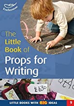 Little Book of Props for Writing: Little Books with Big Ideas: No. 9
