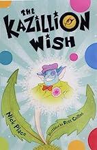The Kazillion Wish