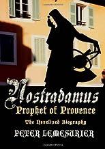 Nostradamus - Prophet of Provence: The Novelised Biography