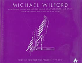 Michael Wilford: With Michael Wilford and Partners, Wilford Schupp Architekten and Others