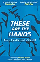 These Are The Hands: Poems from the Heart of the NHS