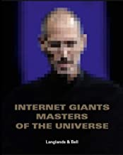 LANGLANDS & BELL:INTERNET GIANTS... PB: Internet Giants: Masters of the Universe