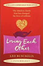 Loving Each Other: The timeless classic that has changed the lives of millions (Prelude Psychology Classics)