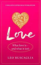 Love: What Love Is - And What It Isn't