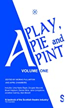 A Play, A Pie and A Pint: Volume One
