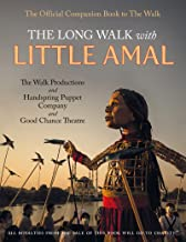 The Long Walk With Little Amal: The Official Companion book to 'The Walk', 8000 kms along the southern refugee route from Turkey to the U.K.