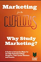 Marketing for the Curious: Why Study Marketing?