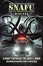 SNAFU: Medivac: A Charity Anthology of Military Horror