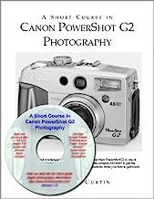 A Short Course in Canon PowerShot G2 Photography Book/eBook