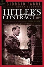 Hitler's Contract: How Mussolini Became Hitler's Publisher : The Secret History of the Italian Edition of Mein Kampf: How Mussolini Became the Fuhrer's Publisher