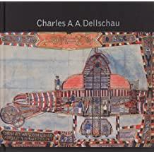 Charles A. A. Dellschau: 1830-1923