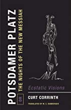 Potsdamer Platz: Or, the Nights of the New Messiah - Ecstatic Visions