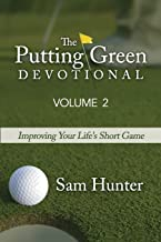 The Putting Green Devotional (Volume 2): Improving Your Life's Short Game
