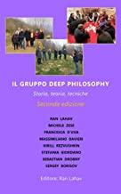 Il Gruppo Deep Philosophy: Storia, teoria, tecniche