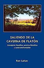 Saliendo de la Caverna de Platón: Consejería filosófica, práctica filosófica y autotransformación