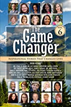 The Game Changer (Volume 6): Inspirational Stories That Changed Lives