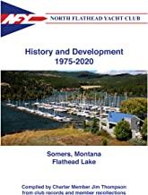 North Flathead Yacht Club: History and Development 1975-2020