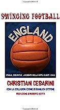 Swinging Football: Storia, curiosità, aneddoti della Coppa Rimet 1966