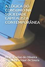 """A LÃ""""GICA DO CONSUMO NA SOCIEDADE CAPITALISTA CONTEMPORÃ'NEA"""