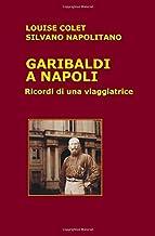 Garibaldi a Napoli: Ricordi di una viaggiatrice