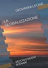 LA GLOBALIZZAZIONE: VECCHI E NUOVI SCENARI