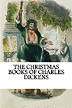 The Christmas Books of Charles Dickens