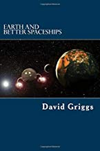 Earth and Better Spaceships: Volume 3