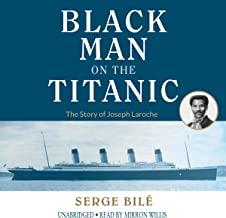 The Black Man on the Titanic: The Story of Joseph Laroche