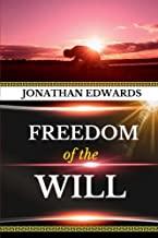 Jonathan Edwards: Freedom of the Will (Original Edition): Volume 1