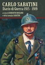 Carlo Sabatini: Diario di Guerra 1915 -1919