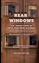Rear Windows: An Inside Look at Fifty Film Noir Classics: Volume 27
