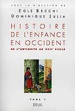 Histoire de l'enfance en Occident: Tome 1, De l'Antiquité au XVIIe siècle
