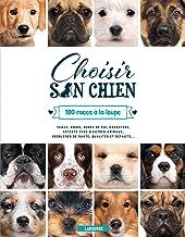 Choisir son chien: 100 races à la loupe