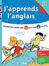 J'apprends l'anglais CE1 CE2: Around the world with Alice and Jeremy