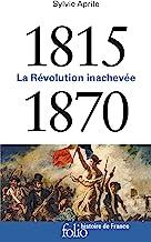 1815-1870: La révolution inachevée