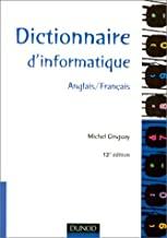 DICTIONNAIRE D'INFORMATIQUE ANGLAIS/FRANCAIS.: 12ème édition