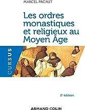 Les ordres monastiques et religieux au Moyen-Age