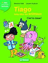 Tiago, baby-sitter des animaux, Tome 6 : C'est la classe !