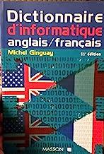 Dictionnaire D'Informatique: Anglais-Francais: Bureautique, Télématique, Micro-informatique, 11ème édition