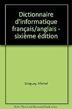DICTIONNAIRE FRANCAIS-ANGLAIS D'INFORMATIQUE.: Bureautique, Télématique, Micro-informatique, 6ème édition