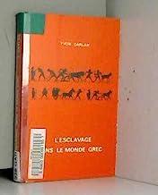 L'Esclavage dans le monde grec: Recueil de textes grecs et latins