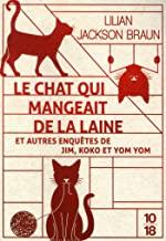 Le chat qui mangeait de la laine et autres enquêtes de Jim, Koko et Yom Yom: Le chat qui lisait à l'envers ; Le chat qui mangeait de la laine ; Le chat qui aimait la brocante