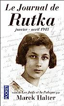 Le journal de Rutka: Suivi de Ma soeur Rutka et de Les juifs et la Pologne