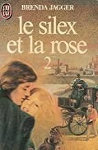 Silex et la rose t2 **** (Le)