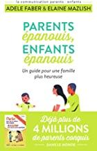 Parents épanouis, enfants épanouis: Un guide pour une famille heureuse