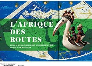 L'Afrique des routes: Histoire de la circulation des Hommes, des richesses et des idées à travers le continent africain