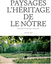 Paysages: L'héritage de Le Nôtre